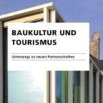 Baukultur und Tourismus- Ergebnisse liegen vor